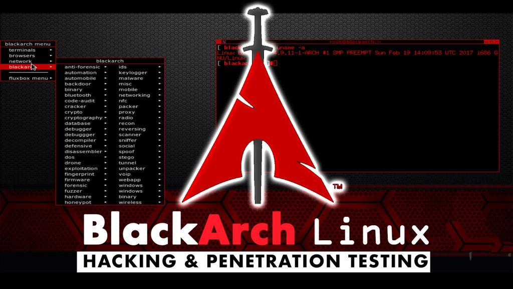 BlackArch Linux for Hacking and Penetration Testing