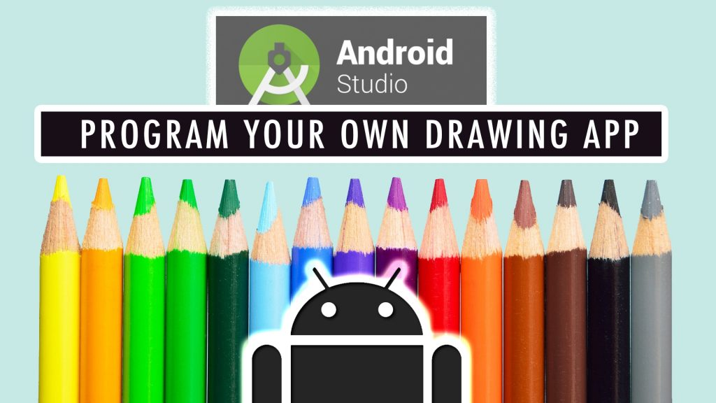 Free Coding Course: Program Your Own Drawing Application in Android Studio!