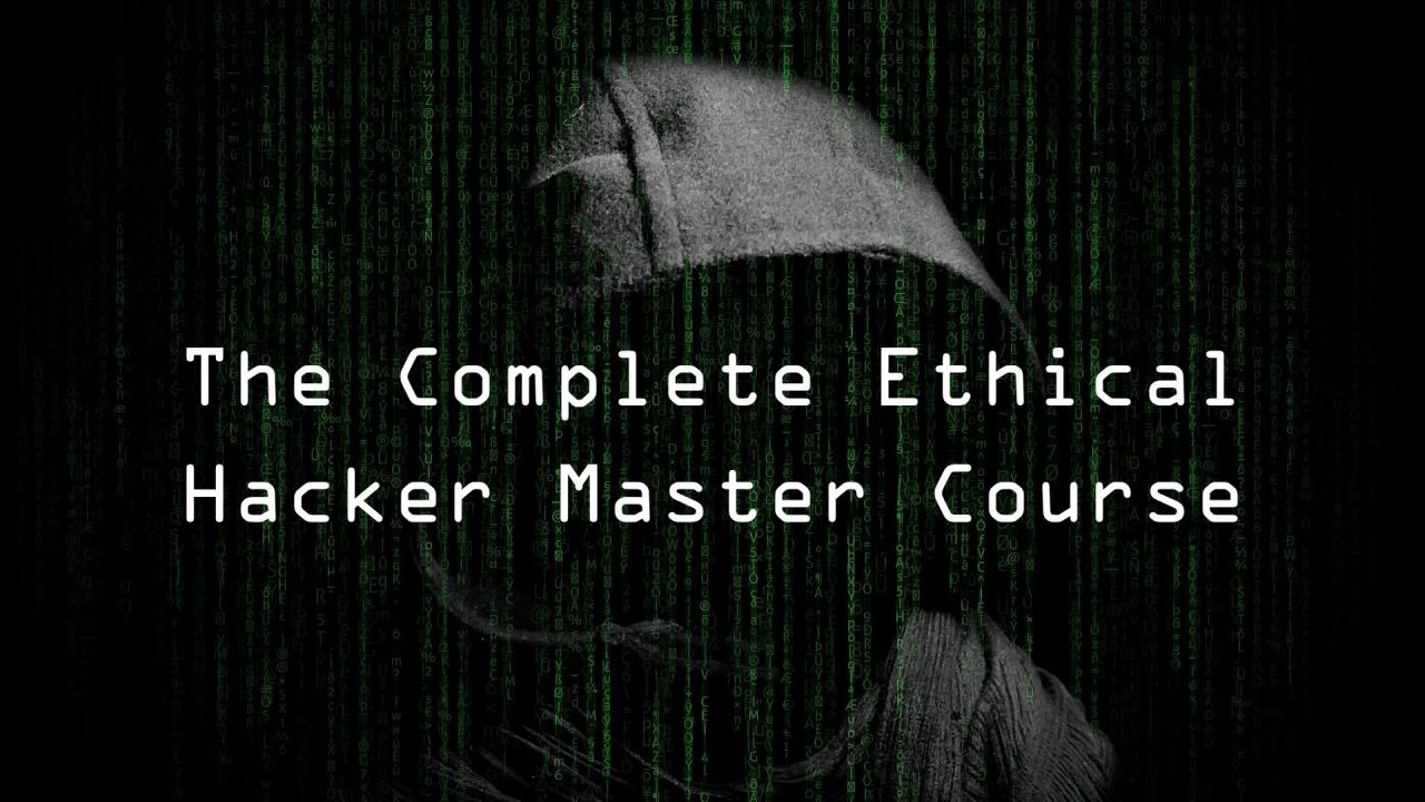 The Complete Ethical Hacker Master Course